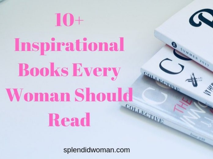10+ Inspirational Books Every Woman Should Read