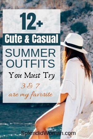 Cute and Casual Summer Outfits