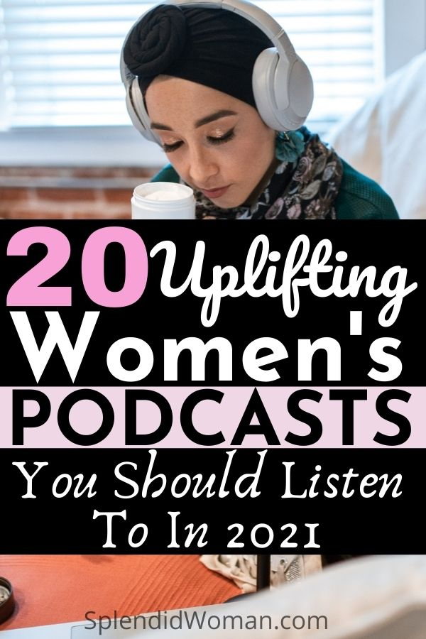 Uplifting podcast for women